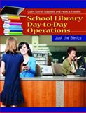 School Library Day-To-Day Operations, Claire Gatrell Stephens and Patricia Franklin, 1598849417