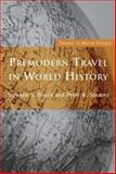 Premodern Travel in World History, Stephen S. Gosch and Mehran Kamrava, 0415229413