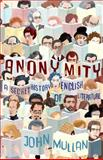 Anonymity : A Secret History of English Literature, Mullan, John, 0691139415