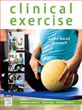 Clinical Exercise : A Case-Based Approach, Cameron, Melainie and Selig, Steve, 0729539415