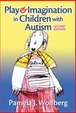 Play and Imagination in Children with Autism, Wolfberg, Pamela J., 0807749419