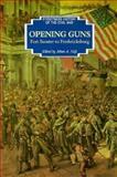 Opening Guns, Albert A. Nofi, 0938289411