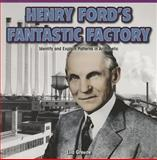 Henry Ford's Fantastic Factory, Lila Greene, 1477749411