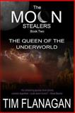 The Moon Stealers and the Queen of the Underworld (Book 2), Tim Flanagan, 1479279412