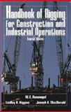 Handbook of Rigging : For Construction and Industrial Operations, Higgins, Lindley R. and Rossnagel, W. E., 0070539413
