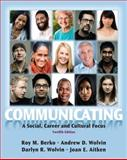 Communicating : A Social, Career, and Cultural Focus, Berko, Roy M. and Wolvin, Darlyn R., 0205029418