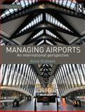 Managing Airports 4th Edition, Graham, Anne, 0415529417