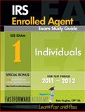 IRS Enrolled Agent Exam Study Guide 2011-2012, Part 1 : Part 1-Individuals, with Free Online Test Bank, Hughes, Rain, 0983279411