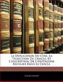 La Dvplication Dv Cvbe, la Trisection de L'Angle, et L'Inscription de L'Heptagone Regvlier Dans le Cercle, Claude Comiers, 1141199416