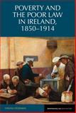 Poverty and the Poor Law in Ireland 1850-1914, Virginia Crossman, 1846319412