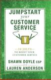 Jumpstart Your Customer Service, Shawn Doyle and Lauren Anderson, 1937879410