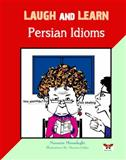 Laugh and Learn Persian Idioms (Farsi- English Bi-Lingual Edition), Nazanin Mirsadeghi, 1939099412