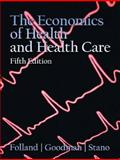 The Economics of Health and Health Care, Sherman Folland and Miron Stano, 0132279428