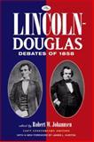 The Lincoln-Douglas Debates of 1858, Johannsen, Robert W. and Huston, James L., 0195339428