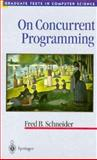On Concurrent Programming, Schneider, Fred B., 0387949429