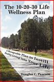 The 10-20-30 Life Wellness Plan, Douglas C. Pearson, 1449079423