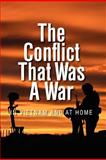 The Conflict That Was a War; in Vietnam and at Home, Mr Jim B Money, Mr. Jim Money, 1477489428