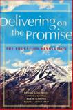 Delivering on the Promise : The Education Revolution, DeLorenzo, Richard A. and Battino, Wendy J., 1934009423