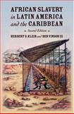 African Slavery in Latin America and the Caribbean, Herbert S. Klein and Ben Vinson, 0195189426