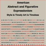 American Abstract and Figurative Expressionism : An Illustrated Survey with Artists' Statements, Artwork and Biography: Style Is Timely Art Is Timely, Herskovic, Marika, 0967799422