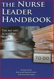 The Nurse Leader Handbook, Studer Group, 0984079424
