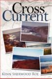 Cross Current, Kenn Sherwood Roe, 1434359425