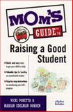 Mom's Guide to Raising a Good Student, Vicki Poretta and Marian E. Borden, 0028619420