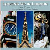 Looking up in London : London As You Have Never Seen It Before, Peyton, Jane, 0470849428