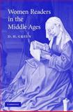 Women Readers in the Middle Ages, Green, D. H., 0521879426