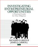 Investigating Entrepreneurial Opportunities : A Practical Guide for Due Diligence, Green, Richard P., II and Carroll, James J., 0803959427