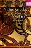 Ancient Greek and Roman Warfare : A Sourcebook, Trundle, Matthew, 0826419429