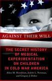 Against Their Will, Allen M. Hornblum and Judith Lynn Newman, 1137279427