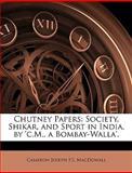 Chutney Papers, Cameron Joseph F. S. MacDowall, 1144039428