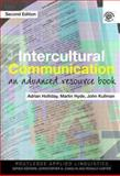 Intercultural Communication : An Advanced Resource Book for Students, Holliday, Adrian and Hyde, Martin, 0415489423