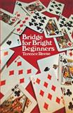 Bridge for Bright Beginners, Terence Reese, 0486229424