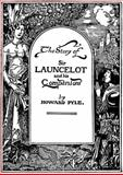 The Story of Sir Launcelot and his Companions, Howard Pyle, 0983519420