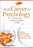 Your Career in Psychology : Putting Your Graduate Degree to Work, Davis, Wayne R., 1405179422