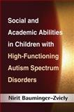 Social and Academic Abilities in Children with High-Functioning Autism Spectrum Disorders, Bauminger-Zviely, Nirit, 1462509428