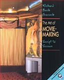 The Art of Movie Making : Script to Screen, Peacock, Richard B., 0130879428