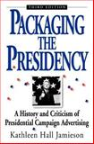 Packaging the Presidency, Kathleen Hall Jamieson, 0195089421