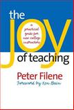 The Joy of Teaching : A Practical Guide for New College Instructors, Filene, Peter G., 0807829420