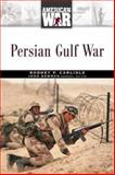 Persian Gulf War, Rodney P. Carlisle, 0816049424