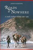 Roads to Nowhere : A South Arabian Odyssey, 1960-1965, Harding, John, 0955889421