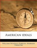 American Ideals, Norman Foerster and William Whatley Pierson, 117617942X