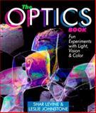 The Optics Book, Shar Levine and Leslie Johnstone, 080699942X