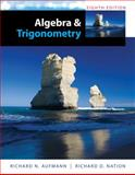 Algebra and Trigonometry, Aufmann, Richard N. and Nation, Richard D., 1285449428