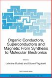 Organic Conductors, Superconductors and Magnets : From Synthesis to Molecular Electronics, Ouahab, Lahcene and Yagubskii, Eduard, 1402019424