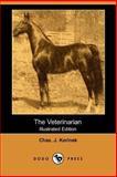 The Veterinarian, Chas. J. Korinek, 1406529427