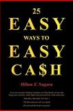 25 Easy Ways to Easy Cash, Hilton Nugara, 1477509429