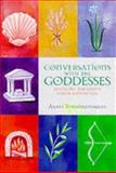 Conversations with the Goddesses, Agapi Stassinopoulos, 1556709420
